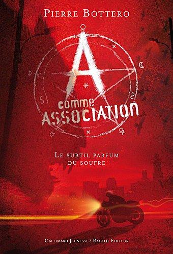 A comme Association 4- Le subtil parfum du soufre, de Pierre BOTTERO