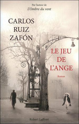 Le jeu de l'ange, de Carlos RUIZ ZAFON