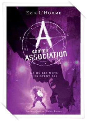 A comme association 5- Là où les mots n'existent pas, de Erik L'HOMME