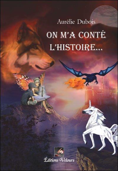 On m'a conté l'histoire, de Aurélie DUBOIS