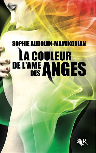 La couleur de l'âme des anges, de Sophie AUDOUIN MAMIKONIAN