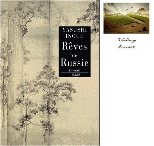 Rêves de Russie, de Yasushi INOUE