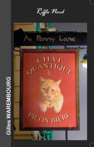 Chat quantique et picon bière, de Gilles WAREMBOURG