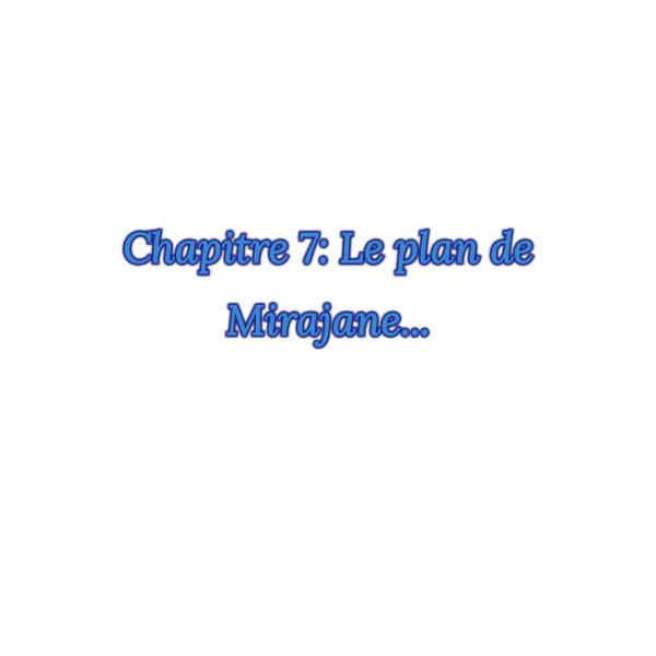 fiction 1 chapitre 7: le plan de Mirajanne..