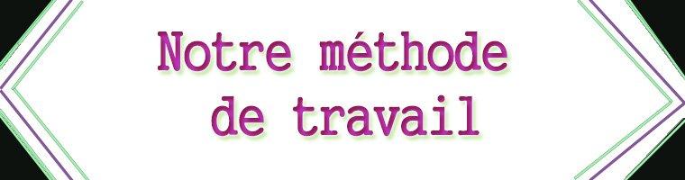 - Méthode de travail -