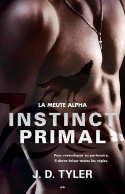 [La Meute Alpha T1] Instinct Primal de J.D. Tyler