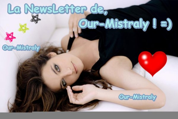 Newsletter de Our-Mistraly ! =)