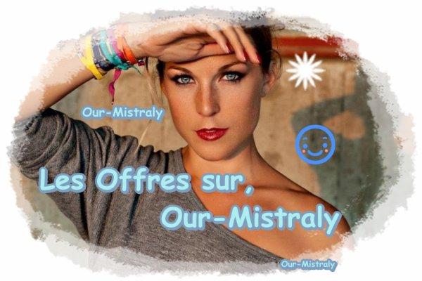 Les Offres de Our-Mistraly =)