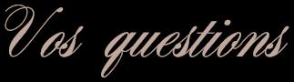 Questions des lecteurs
