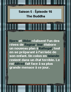 ------- Saison 5 - Épisode 16 : The Buddha------- ------- -Création- ↓  -Décoration- ↓ -Gifs- ↓ -Voir l'épisode- ↓  -Stills------