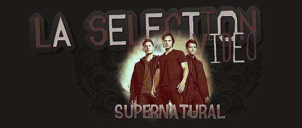 La Sélection Vidéo Supernatural - Eye of the Tiger { Jensen Ackles }   - Sommaire -