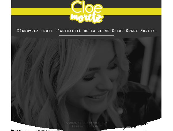 . Bienvenue sur CloeMoretz • Votre nouvelle source sur la jolie Chloë Grace Moretz ! .