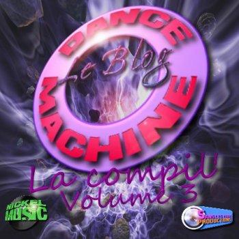 DANCE MACHINE LE BLOG - La compil' Volume 3