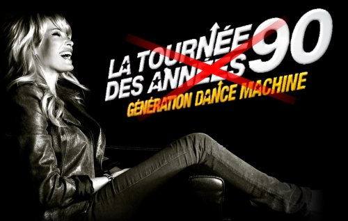 LA TOURNEE DES ANNEES 90 - GENERATION DANCE MACHINE