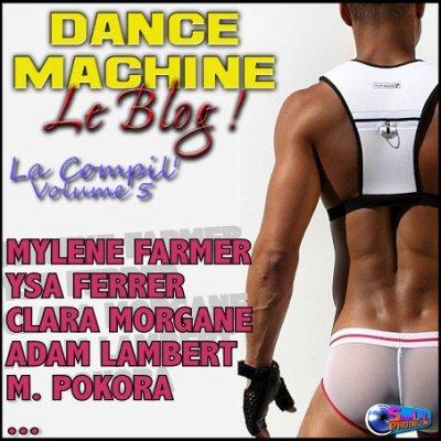 DANCE MACHINE LE BLOG - La compil' Volume 5