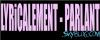 LYRiCALEMENT-PARLANT