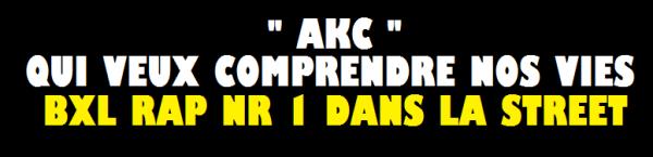 "AKC ""TU VEUX COMPRENDRE NOS VIES"""