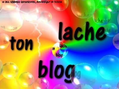 lache ton blog