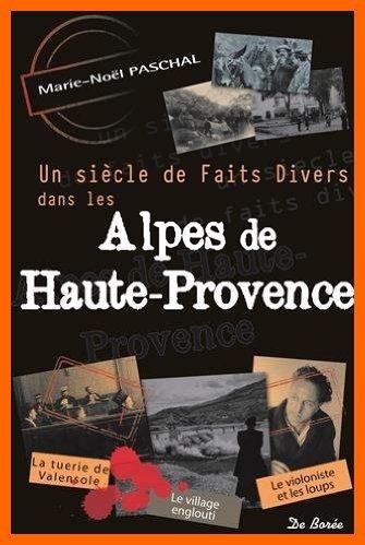 Un siècle de faits divers dans les Alpes de Haute Provence