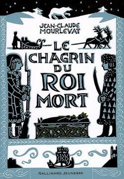 Critique livre : Le chagrin du roi mort (Jean-Claude Mourlevat)