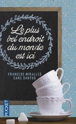 Critique livre : Le plus bel endroit du monde est ici (Francesc Miralles/Care Santos)