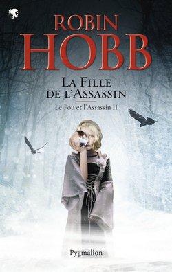 Critique livre : Le Fou et l'Assassin, tome 2 : La Fille de l'Assassin (Robin Hobb)
