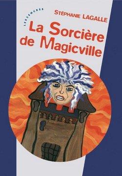 Critique livre : La trilogie de Magicville (Stéphanie Lagalle)