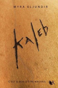 Critique livre : Kaleb (Myra Eljundir)