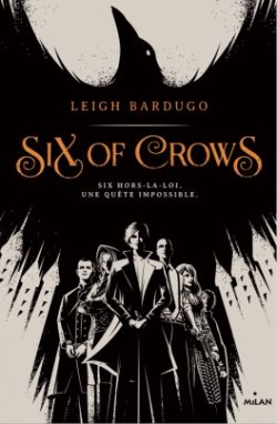 Critique livre : Six of Crows (Leigh Bardugo)