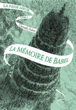 Critique livre : La Passe-Miroir (T3) : La Mémoire de Babel (Christelle Dabos)