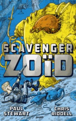 Critique livre : Scavenger Zoïd (Paul Stewart/Chris Riddell)