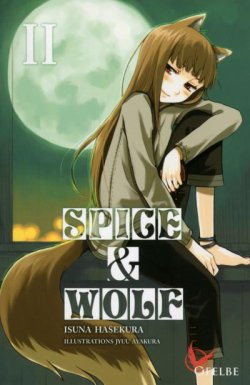Critique livre : Spice And Wolf II (Isuna Hasekura)