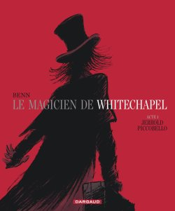 Critique livre : Le Magicien de Whitechapel, tome 1 : Jerrold Piccobello (Benn)