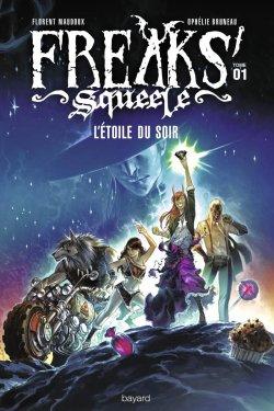 Freaks' Squeele: L'étoile du soir (Florent Maudoux/Ophélie Bruneau)