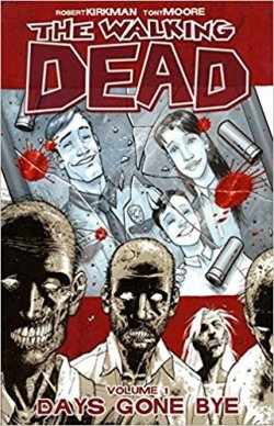 The Walking Dead – Days Gone Bye (Kirkman & Moore)