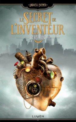 Le secret de l'inventeur : Rébellion (T1), Andrea Cremer