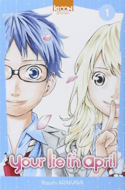 Your lie in April (Naoshi Arakawa)
