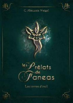 Les prélats de Faneas – Les Terres d'Exil (C. Abécassis Weigel)
