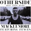 Macklemore & Ryan Lewis - Otherside