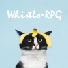 WHISTLE-RPG