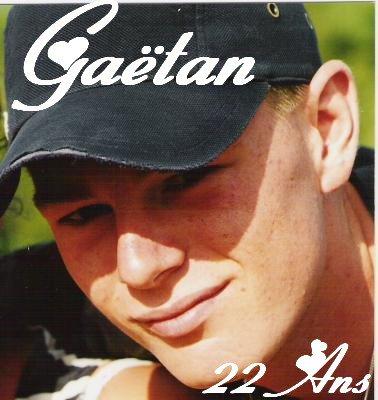 GAETAN ON T'AIME ! ! tu nous manques ! !