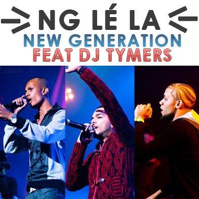 Dj/Tymers Prod 2013 / NEW GENERATION ft DJ TYMERS - N.G Lé La (2013)