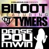 BiLOOT ft DJ TYMERS - DANSE POU MWIN