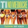 No Mediocre de T.i Feat. Iggy Azalea sur Skyrock