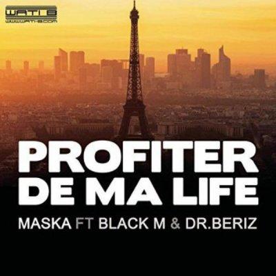 Profiter De Ma Life de Maska Feat. Black M sur Skyrock