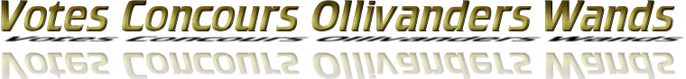 VOTES FINALE CONCOURS OLLIVANDERS WANDS