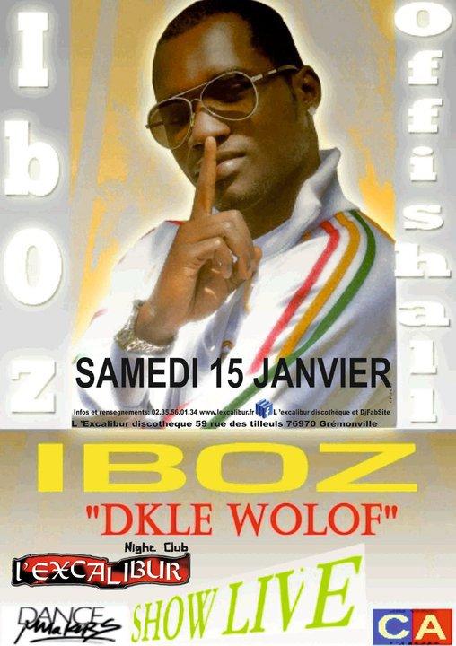 IbOz en show live!!!! Samedi 15 janvier!!!!!! Discothèque L'excalibur 59 Rue des tilleuls 76970 Grémonville!!! Discothèque L'Excalibur