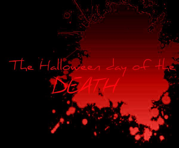 ♦ The Hallowen day of the DEATH ♦