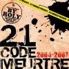 21 Code Meurtre / Pas la pour les miettes (Feat. M600Blaz) (2007)