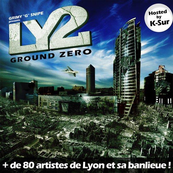 """LY GROUND ZERO 2 ENFIN DISPO EN TELECHARGEMENT GRATUIT !!! RETROUVE MON MORCEAU INEDIT """"LES MOTS ME BRULENT"""" EN EXCLU"""